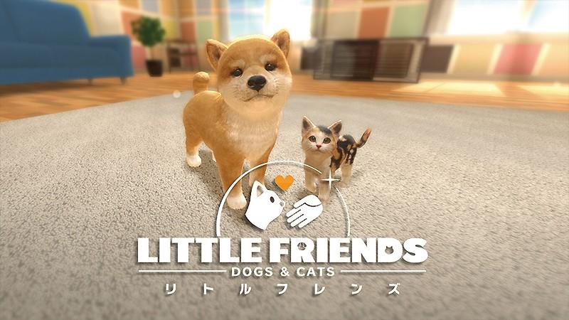 ペットシミュレーション『LITTLE FRIENDS -DOGS & CATS (リトルフレンズ ドッグス&キャッツ)』