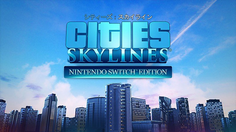 都市運営シミュレーション『シティーズ:スカイライン - Nintendo Switch Edition』